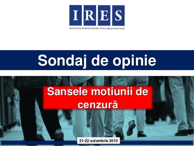 Sondaj de opinie 21-22 octombrie 2010 Sansele motiunii de cenzură
