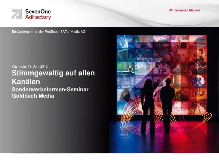 Ein Unternehmen der ProSiebenSAT.1 Media AGKüsnacht, 19. Juni 2012Stimmgewaltig auf allenKanälenSonderwerbeformen-SeminarG...