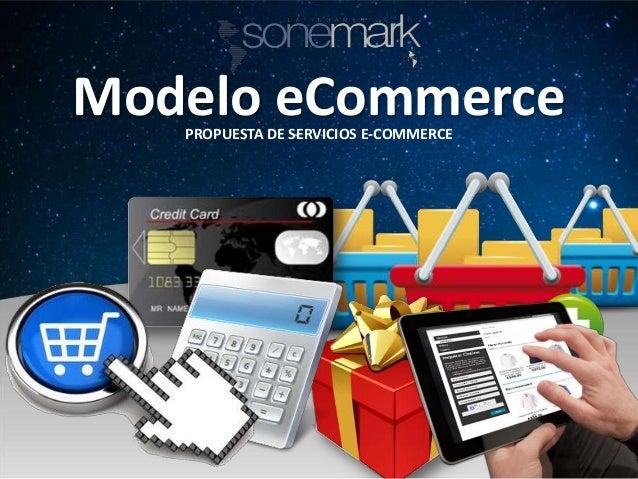 Modelo eCommercePROPUESTA DE SERVICIOS E-COMMERCE
