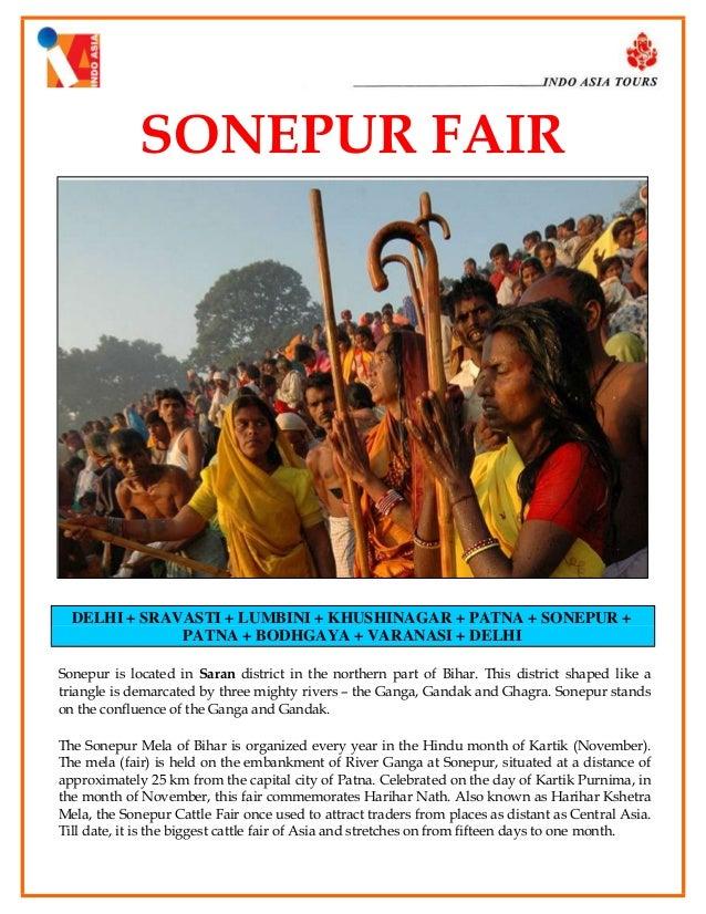 SONEPUR FAIR  DELHI + SRAVASTI + LUMBINI + KHUSHINAGAR + PATNA + SONEPUR + PATNA + BODHGAYA + VARANASI + DELHI Sonepur is ...