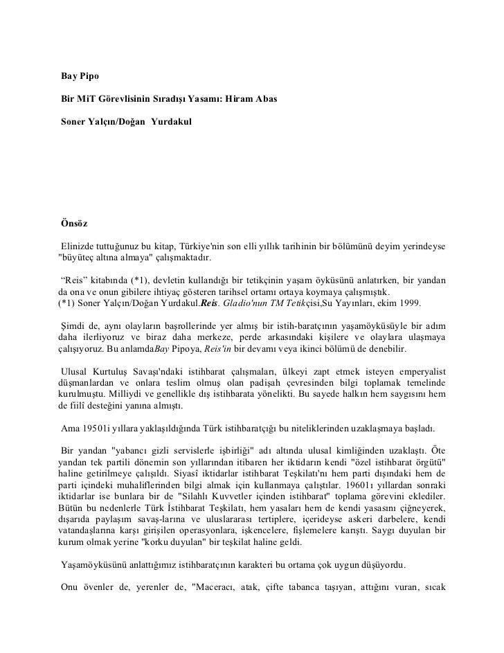 Bay PipoBir MiT Görevlisinin Sıradışı Yasamı: Hiram AbasSoner Yalçın/Doğan YurdakulÖnsöz Elinizde tuttuğunuz bu kitap, Tür...