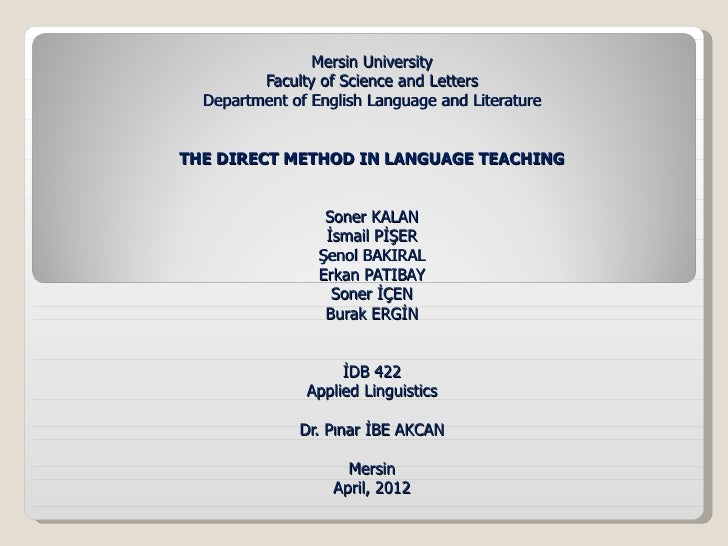 Mersin University         Faculty of Science and Letters  Department of English Language and LiteratureTHE DIRECT METHOD I...