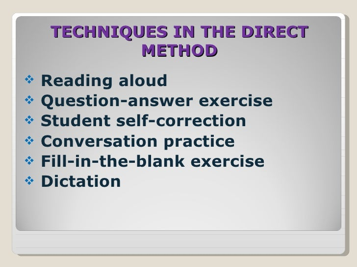 the direct method The direct method of language teaching is a cool concept that allows you to teach  a foreign language with no use of english teach students how to be natives.