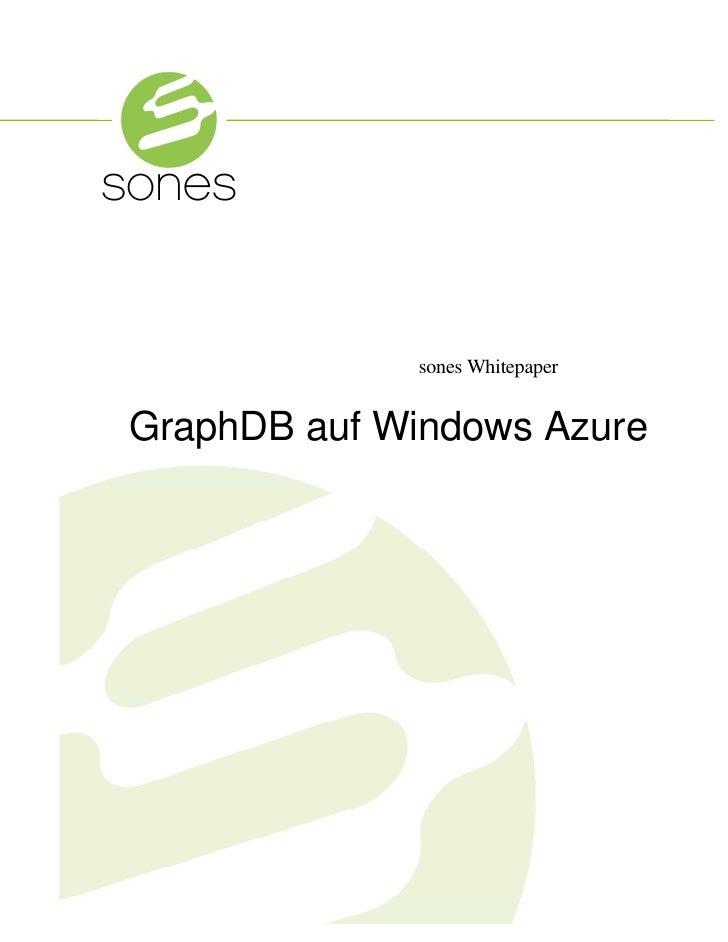 sones                 sones Whitepaper    GraphDB auf Windows Azure