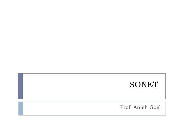 SONET  Prof. Anish Goel