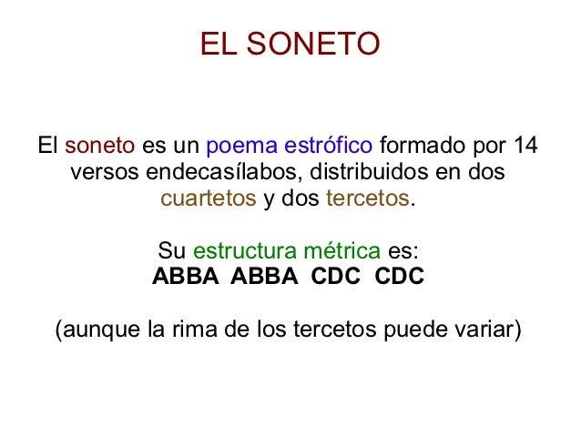 EL SONETOEl soneto es un poema estrófico formado por 14   versos endecasílabos, distribuidos en dos           cuartetos y ...