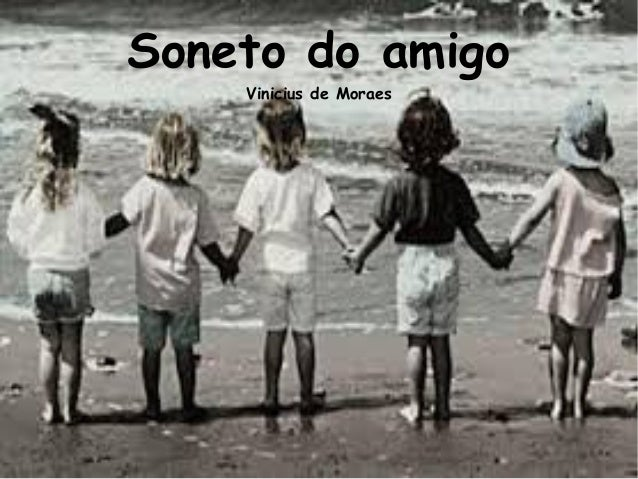 Soneto do amigo Vinicius de Moraes