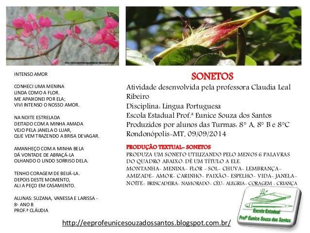 SONETOS  Atividade desenvolvida pela professora Claudia Leal  Ribeiro  Disciplina: Língua Portuguesa  Escola Estadual Prof...