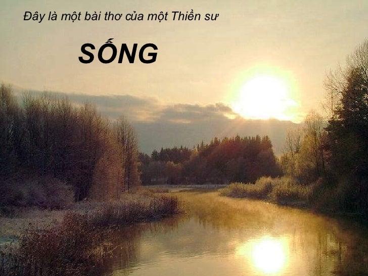 SỐNG Đây là một bài thơ của một Thiền sư