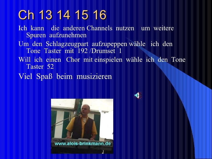 Ch 13 14 15 16 <ul><li>Ich  kann  die  anderen Channels  nutzen  um  weitere  Spuren  aufzunehmen </li></ul><ul><li>Um  de...