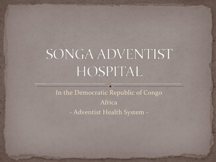 In the Democratic Republic of Congo Africa - Adventist Health System -