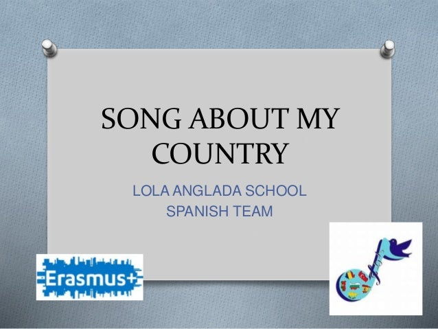 SONG ABOUT MY COUNTRY LOLA ANGLADA SCHOOL SPANISH TEAM