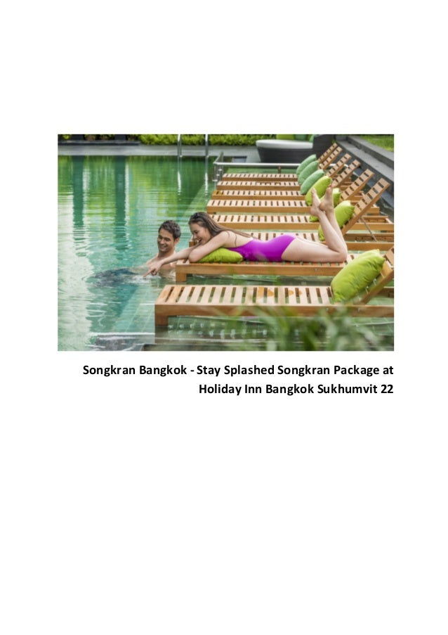 Songkran Bangkok - Stay Splashed Songkran Package at Holiday Inn Bangkok Sukhumvit 22