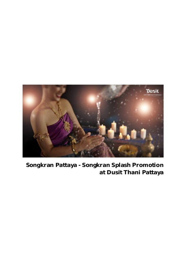 Songkran Pattaya - Songkran Splash Promotion at Dusit Thani Pattaya