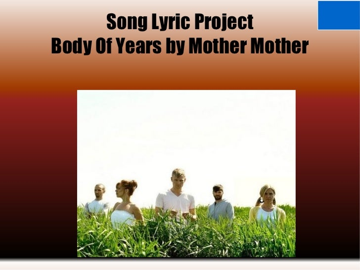 Song Lyric Project Body Of Years by Mother Mother