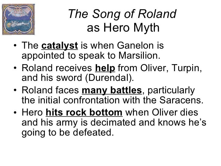 song of roland La chanson de roland song of roland characters major themes roland- the hero of the song nephew of charlemagne leads the rear guard of the french forces bursts his temples by blowing his olifant-horn, wounds from which he eventually dies facing the enemy's land for seven years, charlemagne has.