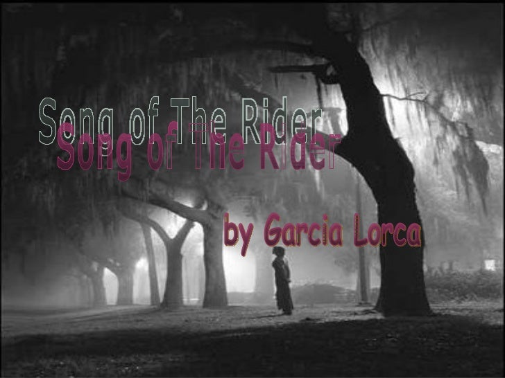 Song of The Rider by Garcia Lorca