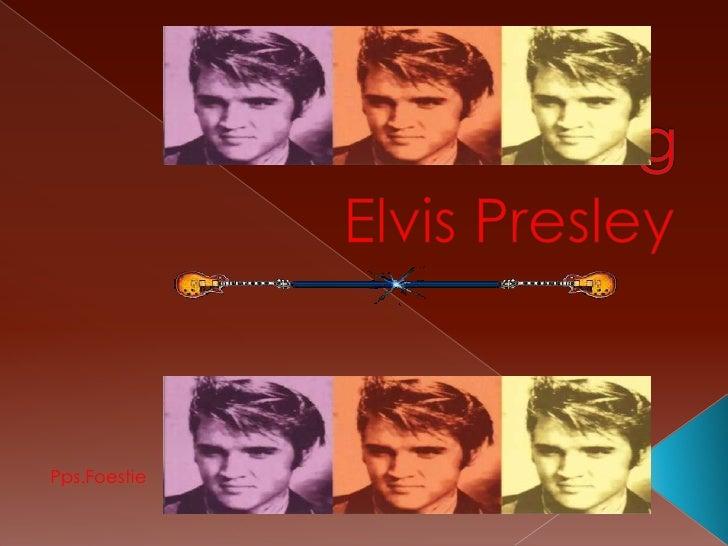 The King<br />Elvis Presley<br />Pps.Foestie<br />