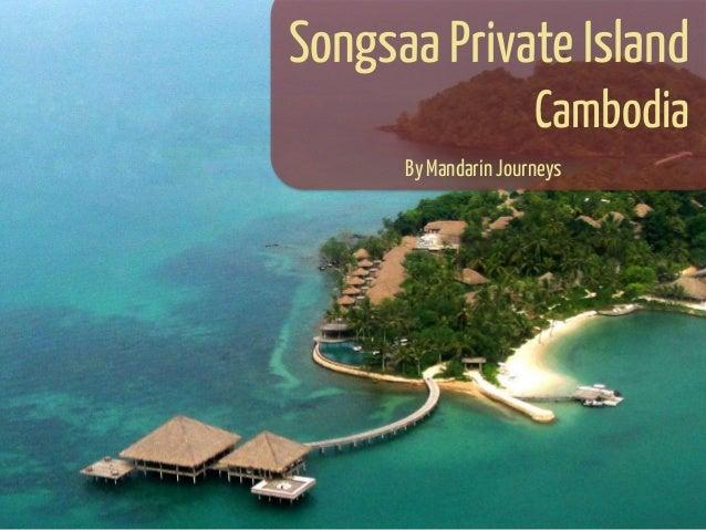 Songsaa Private Island  Cambodia By Mandarin Journeys