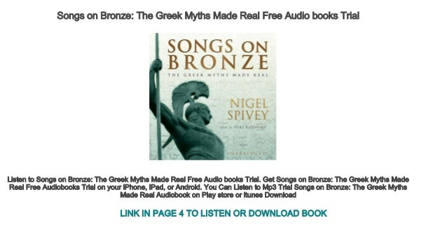 Songs on Bronze The Greek Myths Made Real Free Audio books Trial