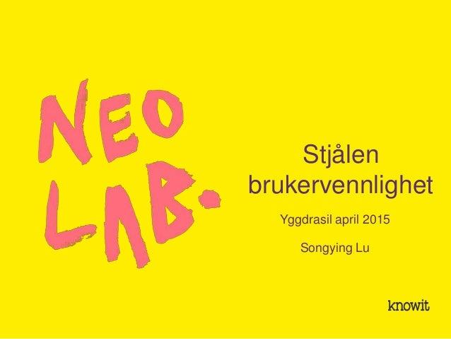 Stjålen brukervennlighet Yggdrasil april 2015 Songying Lu
