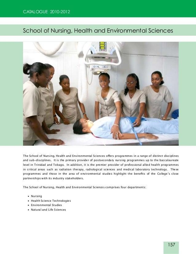 157 CATALOGUE 2010-2012 School of Nursing, Health and Environmental Sciences The School of Nursing, Health and Environment...
