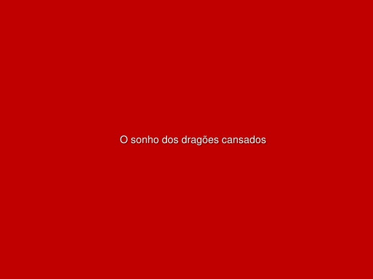 O sonho dos dragões cansados