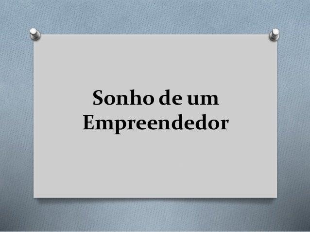 Sonho de um Empreendedor