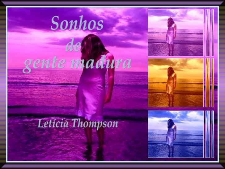 Sonhos  Letícia Thompson de gente madura