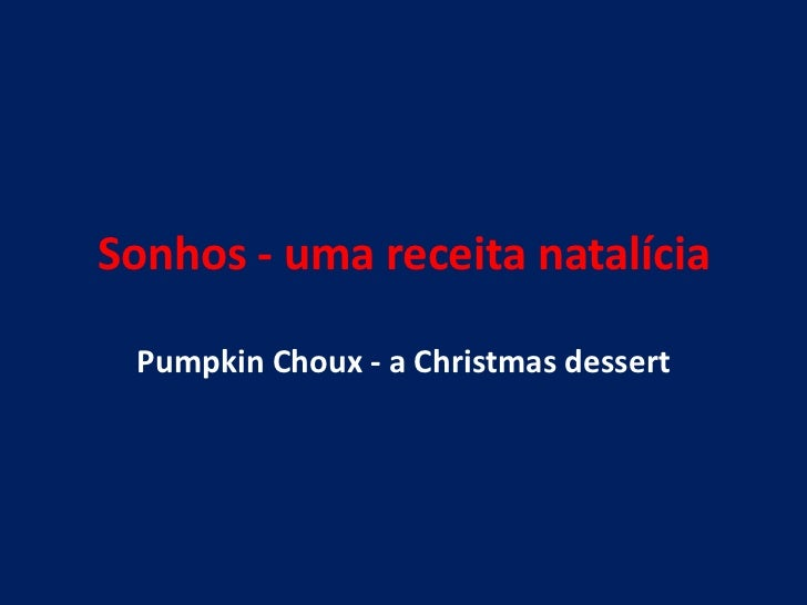 Sonhos - uma receita natalícia Pumpkin Choux - a Christmas dessert