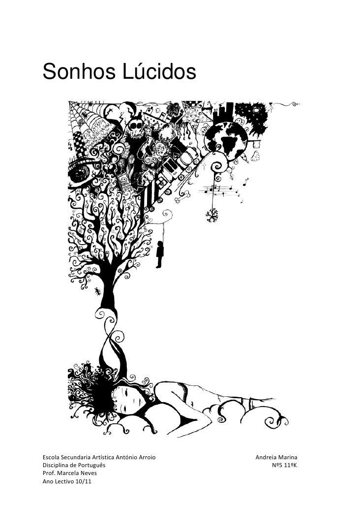 Sonhos LúcidosEscola Secundaria Artística António Arroio   Andreia MarinaDisciplina de Português                          ...
