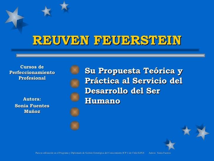 REUVEN FEUERSTEIN Su  Propuesta  Teórica y Práctica al Servicio del Desarrollo del Ser Humano Cursos de Perfeccionamiento ...
