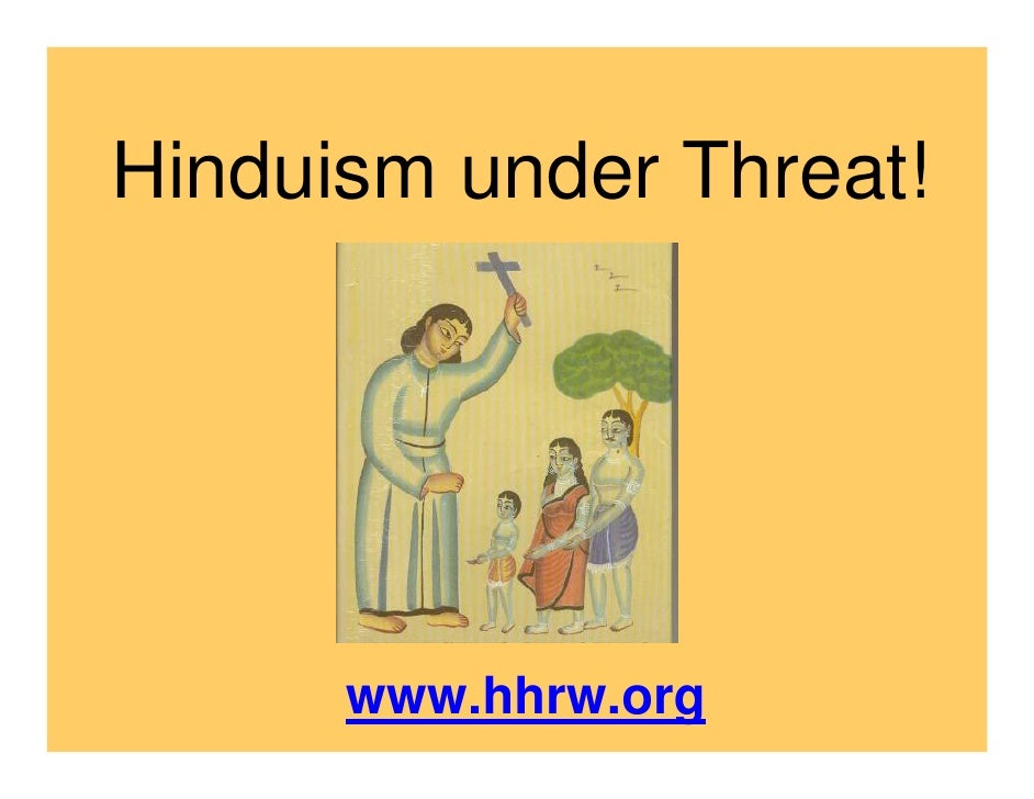 Hinduism under Threat!      www.hhrw.org