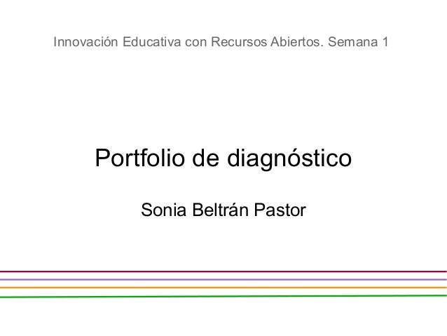 Portfolio de diagnóstico Sonia Beltrán Pastor Innovación Educativa con Recursos Abiertos. Semana 1