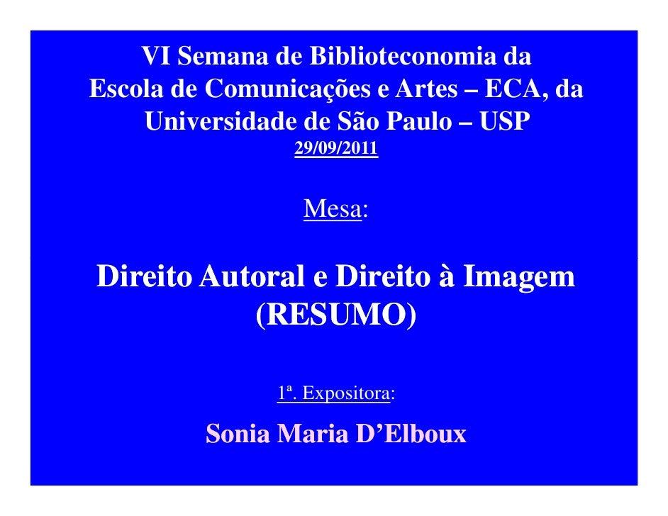 VI Semana de Biblioteconomia daEscola de Comunicações e Artes – ECA, da    Universidade de São Paulo – USP                ...