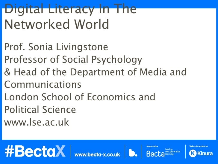 Digital literacy in the   networked world         Sonia Livingstone