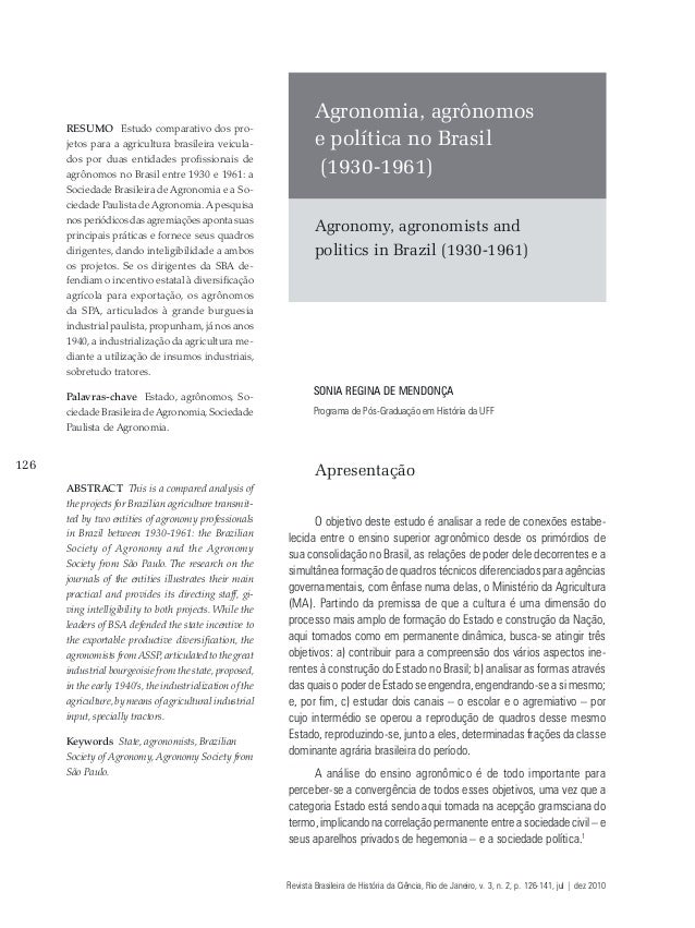 126 Agronomia, agrônomos e política no Brasil (1930-1961) Agronomy, agronomists and politics in Brazil (1930-1961) RESUMO ...