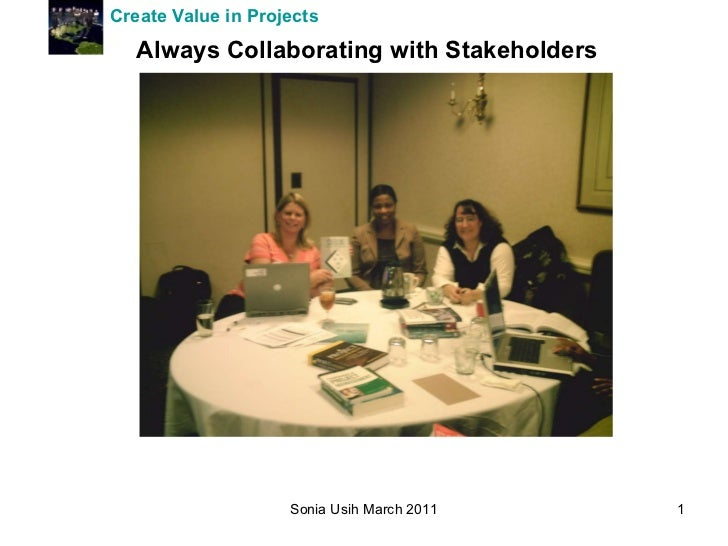 Create Value in Projects   Always Collaborating with Stakeholders