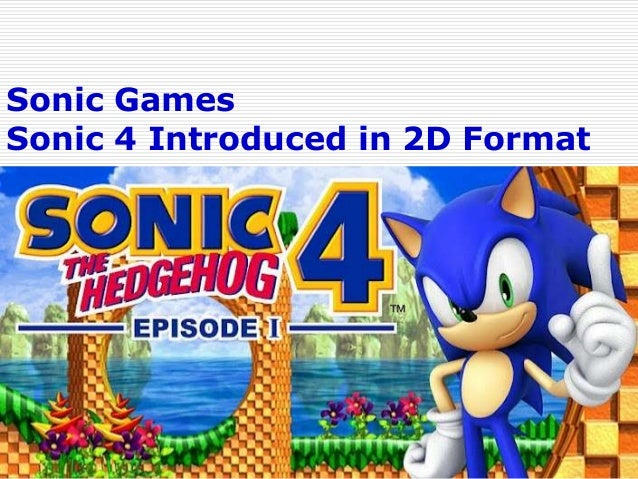 Sonic Games Sonic 4 Introduced in 2D Format
