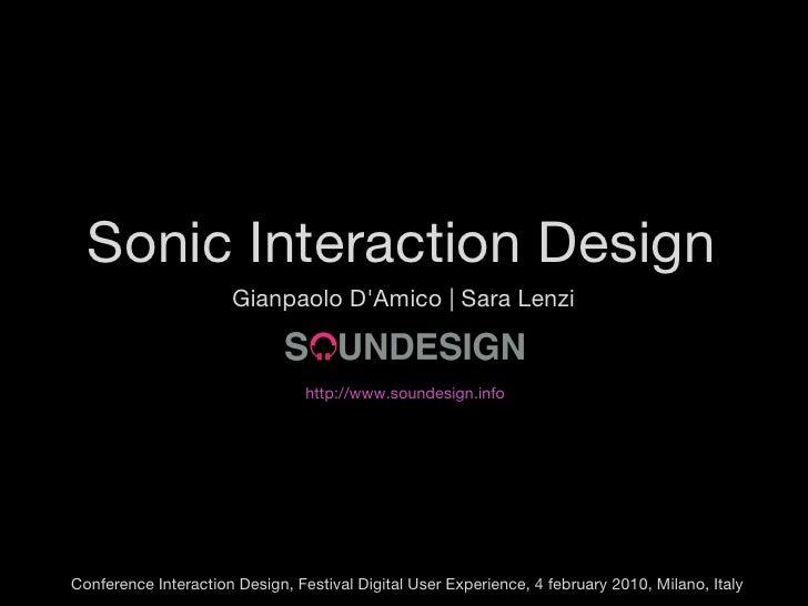Sonic Interaction Design Gianpaolo D'Amico   Sara Lenzi http://www.soundesign.info Conference Interaction Design, Festival...