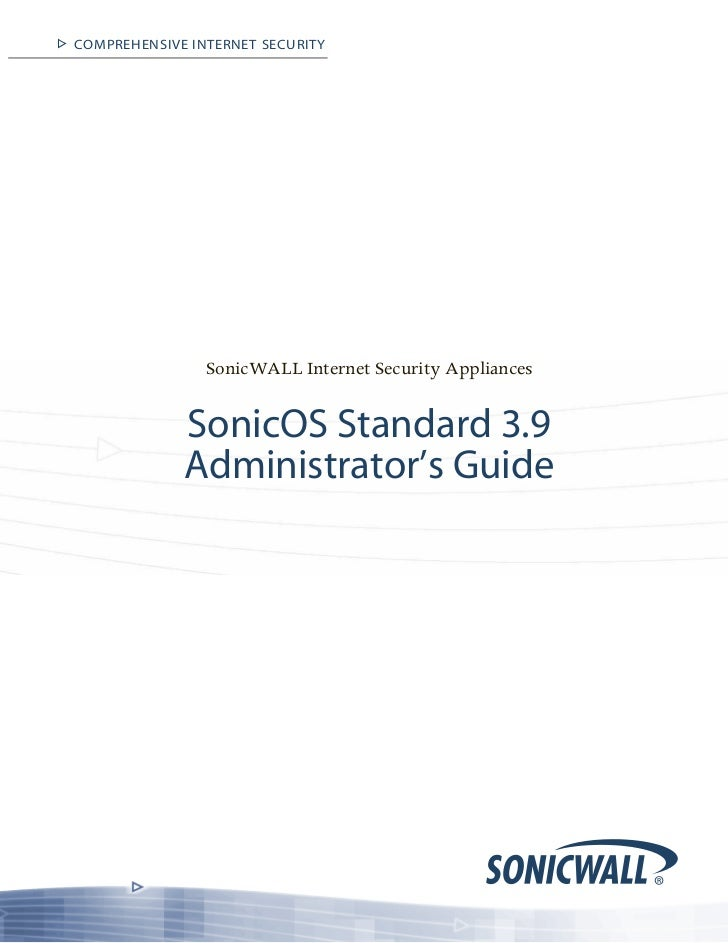 COMPREHENSIVE INTERNET SECURITY                SonicWALL Internet Security Appliances             SonicOS Standard 3.9    ...
