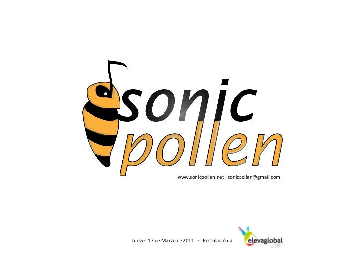 www.sonicpollen.net ·∙ sonicpollen@gmail.com Jueves 17 de Marzo de 2011   ·∙   Postulación a...