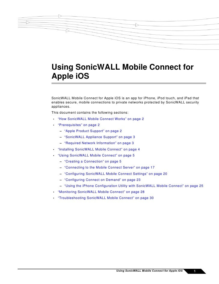 Using SonicWALL Mobile Connect forApple iOSSonicWALL Mobile Connect for Apple iOS is an app for iPhone, iPod touch, and iP...