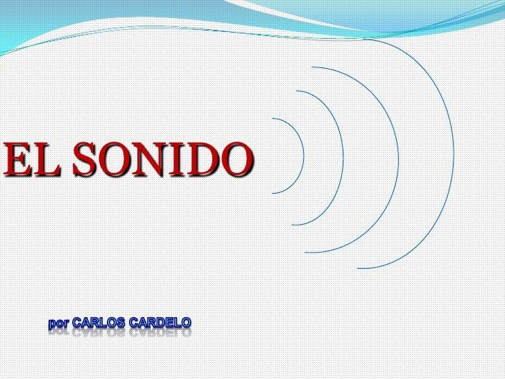 EL SONIDO<br />por CARLOS CARDELO<br />