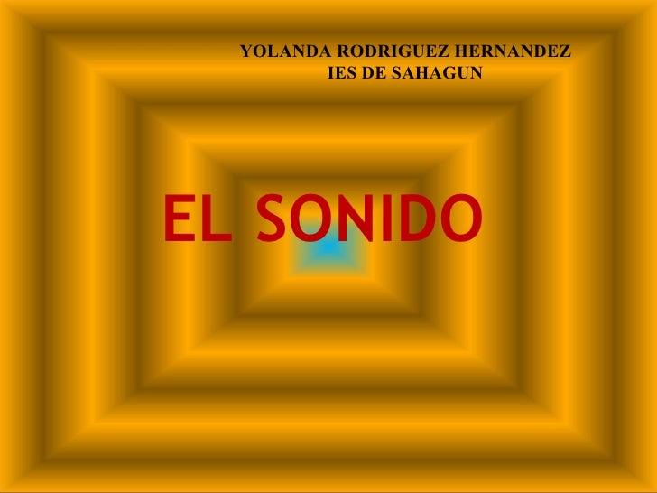 YOLANDA RODRIGUEZ HERNANDEZ         IES DE SAHAGUNEL SONIDO