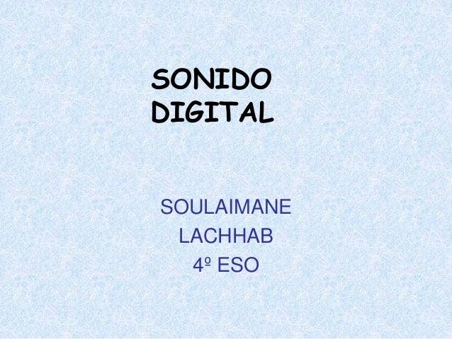 SONIDO DIGITAL SOULAIMANE LACHHAB 4º ESO