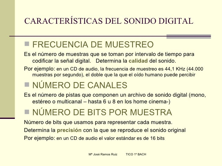 CARACTERÍSTICAS DEL SONIDO DIGITAL <ul><li>FRECUENCIA DE MUESTREO </li></ul><ul><li>Es el número de muestras que se toman ...