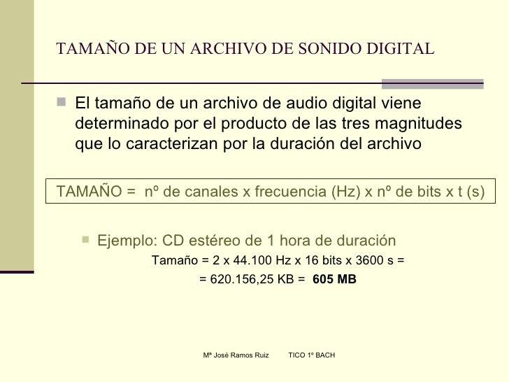 TAMAÑO DE UN ARCHIVO DE SONIDO DIGITAL <ul><li>El tamaño de un archivo de audio digital viene determinado por el producto ...