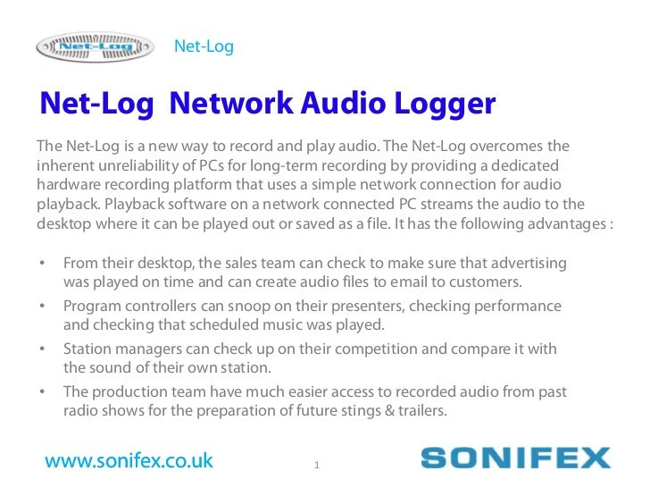 Net-Log   Net-Log Network Audio Logger The Net-Log is a new way to record and play audio. The Net-Log overcomes the inhere...