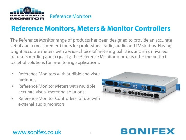 Reference Monitors  Reference Monitors, Meters & Monitor Controllers The Reference Monitor range of products has been desi...